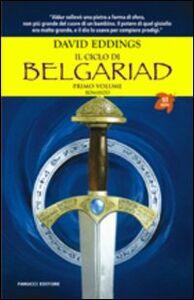 Libro Il ciclo di Belgariad. Vol. 1: Il segno della profeziaLa regina della stregoneria. David Eddings