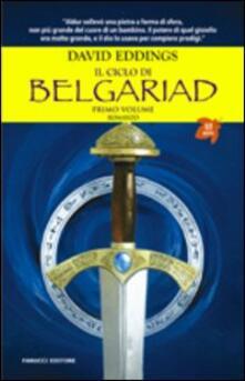 Il ciclo di Belgariad. Vol. 1: Il segno della profezia-La regina della stregoneria. - David Eddings - copertina