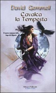 Libro Cavalca la tempesta. Saga dei Rigante. Vol. 4 David Gemmell