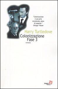 Libro Colonizzazione. Fase 3 Harry Turtledove