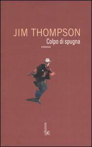 Libro Colpo di spugna Jim Thompson