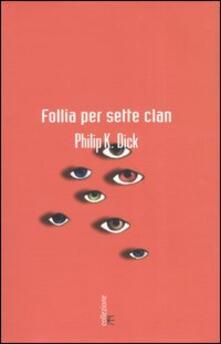 Follia per sette clan - Philip K. Dick - copertina