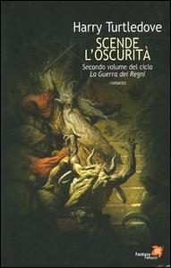 Libro Scende l'oscurità. La guerra dei regni. Vol. 2 Harry Turtledove