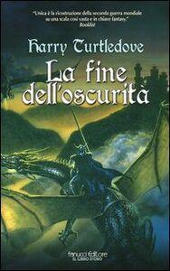Foto Cover di La fine dell'oscurità, Libro di Harry Turtledove, edito da Fanucci