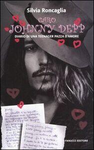 Foto Cover di Caro Johnny Depp. Diario di una teeneger pazza d'amore, Libro di Silvia Roncaglia, edito da Fanucci