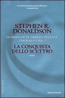 La conquista dello scettro. Le cronache di Thomas Covenant l'incredulo. Vol. 1 - Stephen R. Donaldson - copertina