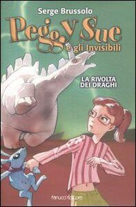 Libro La rivolta dei draghi. Peggy Sue e gli invisibili Serge Brussolo