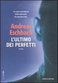 L' ultimo dei perfetti - Andreas Eschbach - copertina