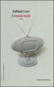 Libro Il mondo nudo Raffaele Crovi