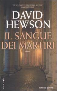 Il sangue dei martiri - David Hewson - copertina