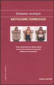Libro Batticuore fuorilegge Tiziano Scarpa