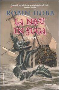 Libro La nave in fuga. I mercanti di Borgomago. Vol. 1\2 Robin Hobb