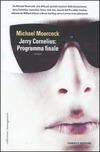 Jerry Cornelius: programma finale
