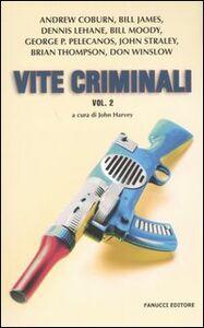 Libro Vite criminali. Vol. 2