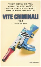 Vite criminali. Vol. 2