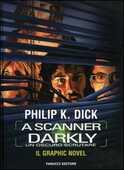 Libro A scanner darkly. Un oscuro scrutare Philip K. Dick