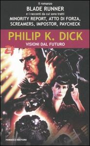 Libro Visioni dal futuro Philip K. Dick