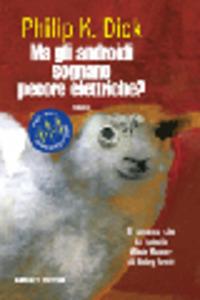 Ma gli androidi sognano pecore elettriche? - Dick Philip K. - wuz.it