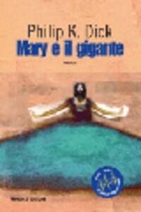 Libro Mary e il gigante Philip K. Dick