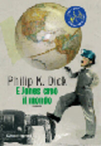 Libro E Jones creò il mondo Philip K. Dick