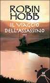 Libro Il viaggio dell'assassino. Trilogia dei Lungavista. Vol. 3 Robin Hobb