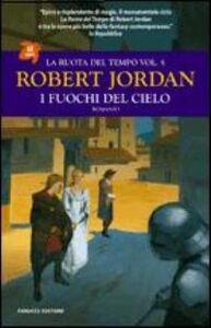 Libro I fuochi del cielo. La ruota del tempo. Vol. 5 Robert Jordan