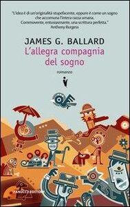 Foto Cover di L' allegra compagnia del sogno, Libro di James G. Ballard, edito da Fanucci