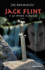 Libro Jack Flint e la spada magica Joe Donnelly