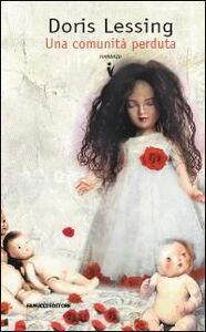 Foto Cover di Una comunità perduta, Libro di Doris Lessing, edito da Fanucci
