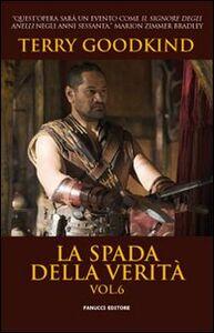 Libro La spada della verità. Vol. 6 Terry Goodkind