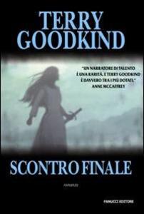 Scontro finale - Terry Goodkind - copertina