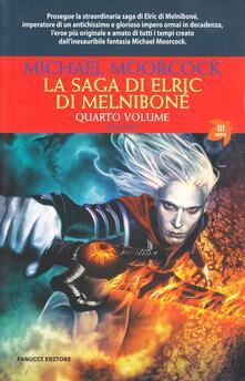 La saga di Elric di Melniboné. Vol. 4 - Michael Moorcock - copertina