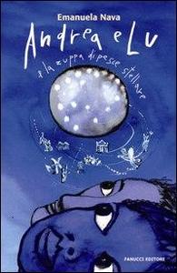 Libro Andrea e Lu e la zuppa di pesce stellare Emanuela Nava