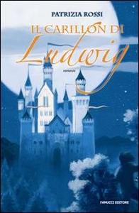 Libro Il carillon di Ludwig Patrizia Rossi