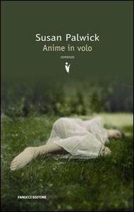 Foto Cover di Anime in volo, Libro di Susan Palwick, edito da Fanucci