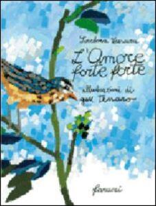 Libro L' amore forte forte Loredana Frescura , Gek Tessaro