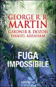 Libro Fuga impossibile George R. R. Martin , Gardner R. Dozois , Daniel Abraham