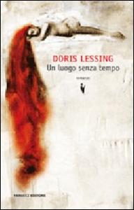 Libro Un luogo senza tempo Doris Lessing