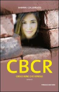 CBCR. Cresci bene che ripasso - Sabina Colloredo - copertina