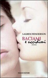 Libro Baciami e uccidimi Lauren Henderson