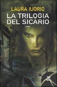 Libro La trilogia del sicario Laura Iuorio