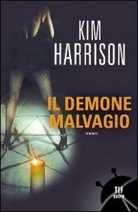 Libro Il demone malvagio Kim Harrison