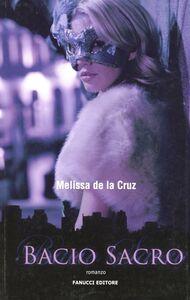 Foto Cover di Bacio sacro, Libro di Melissa De la Cruz, edito da Fanucci