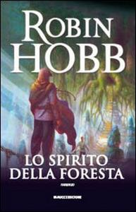 Libro Lo spirito della foresta Robin Hobb