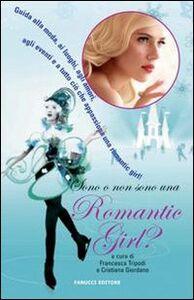 Libro Sono o non sono una romantic girl? Francesca Tripodi , Cristiana Giordano