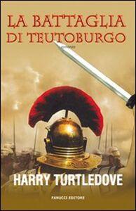 Libro La battaglia di Teutoburgo Harry Turtledove