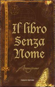 Libro Il libro senza nome Anonymous