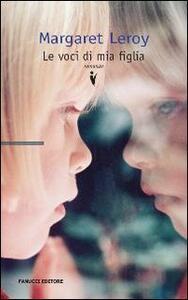 Le voci di mia figlia - Margaret Leroy - copertina