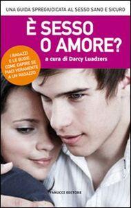 Libro È sesso o amore? Darcy Luadzers