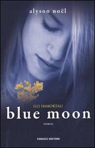 Blue moon. Gli immortali